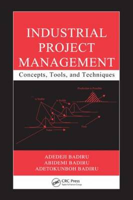 Industrial Project Management: Concepts, Tools, and Techniques - Systems Innovation Book Series (Hardback)