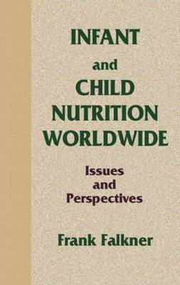 Infant and Child Nutrition Worldwide: Issues and Perspectives (Hardback)