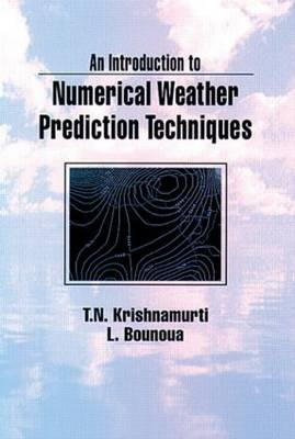 An Introduction to Numerical Weather Prediction Techniques (Hardback)