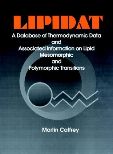 LIPIDAT A Database of Thermo Data and Association Information on Lipid (Hardback)