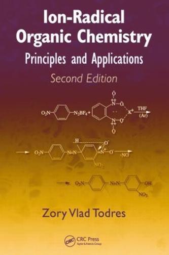 Ion-Radical Organic Chemistry: Principles and Applications, Second Edition (Hardback)