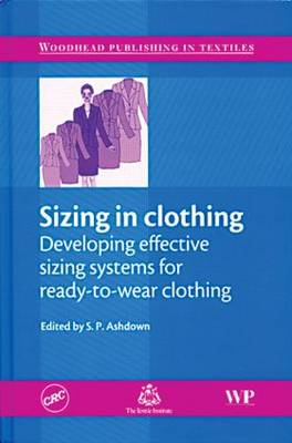 Sizing in Clothing: Developing Effective Sizing Systems for Ready-To-wear Clothing (Hardback)