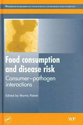Food consumption and disease risk: Consumer-pathogen interactions (Hardback)