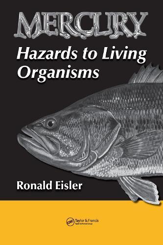 Mercury Hazards to Living Organisms (Hardback)