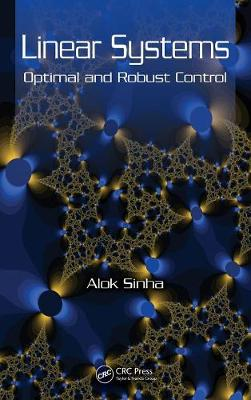 Linear Systems: Optimal and Robust Control (Hardback)