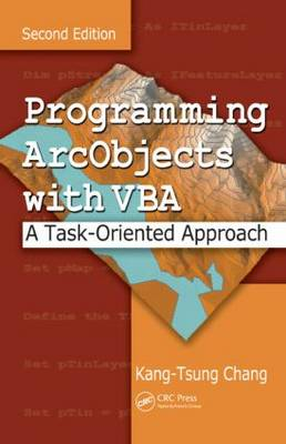 Programming ArcObjects with VBA: A Task-Oriented Approach, Second Edition (Hardback)