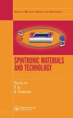 Spintronic Materials and Technology - Series in Materials Science and Engineering (Hardback)