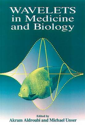 Wavelets in Medicine and Biology (Hardback)