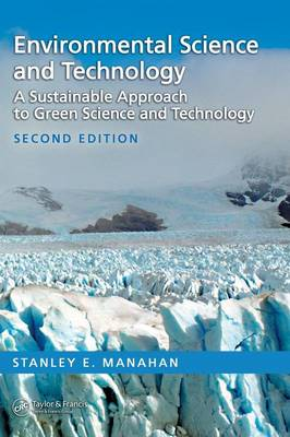 Environmental Science and Technology: A Sustainable Approach to Green Science and Technology, Second Edition (Hardback)