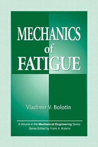 Mechanics of Fatigue - Mechanical and Aerospace Engineering Series 11 (Hardback)