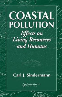 Coastal Pollution: Effects on Living Resources and Humans (Hardback)