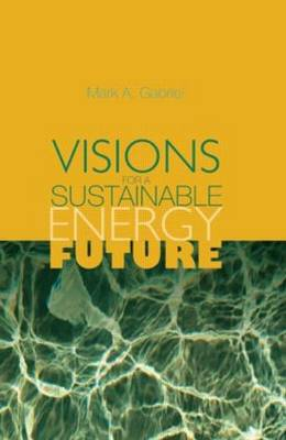 Visions for a Sustainable Energy Future (Hardback)