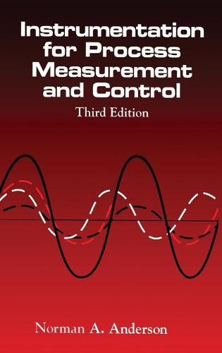 Instrumentation for Process Measurement and Control, Third Editon (Hardback)