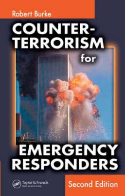 Counter-Terrorism for Emergency Responders, Second Edition (Hardback)