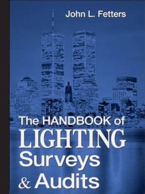 The Handbook of Lighting Surveys and Audits (Hardback)