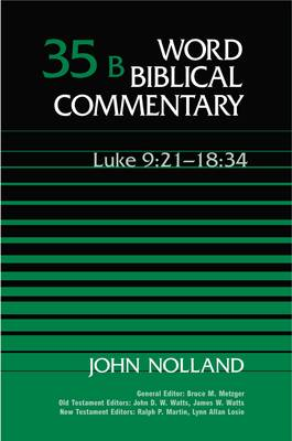 Word Biblical Commentary: Luke 9:21-18:34 v. 35B (Hardback)