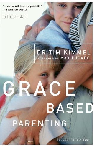 Grace-Based Parenting (Paperback)