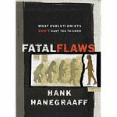 Fatal Flaws: What Evolutionists Don't Want You to Know (Paperback)