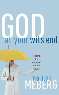 God at Your Wits' End: Hope for Wherever You Are (Paperback)