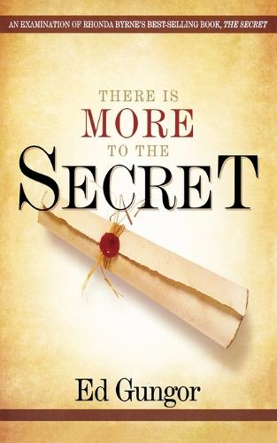 There is More to the Secret: An Examination of Rhonda Byrne's Bestselling Book 'The Secret' (Paperback)