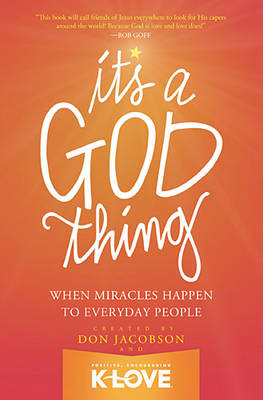 It's A God Thing: When Miracles Happen to Everyday People (Paperback)