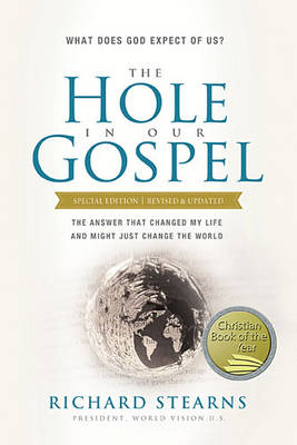 The Hole in Our Gospel Special Edition: What Does God Expect of Us? The Answer That Changed My Life and Might Just Change the World (Paperback)