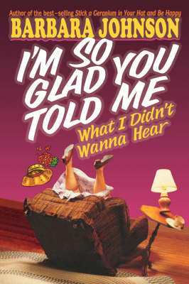 I'm So Glad You Told Me What I Didn't Wanna Hear (Paperback)