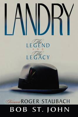 Landry: The Legend and the Legacy (Paperback)