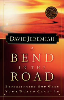 A Bend in the Road: Finding God When Your World Caves In (Paperback)