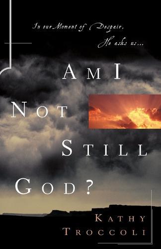 Am I Not Still God? (Paperback)