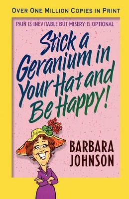 Stick a Geranium in Your Hat and Be Happy (Paperback)