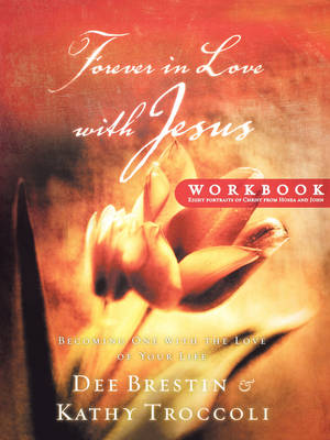 Forever in Love with Jesus: Becoming One with the Love of Your Life (Paperback)