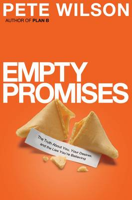 Empty Promises: The Truth About You, Your Desires, and the Lies You're Believing (Paperback)
