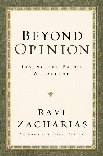 Beyond Opinion: Living the Faith We Defend (Paperback)