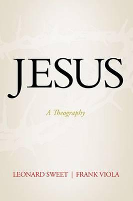 Jesus: A Theography (Hardback)