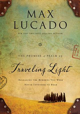 Traveling Light Deluxe Edition: Releasing the Burdens You Were Never Intended to Bear (Hardback)