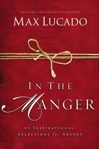 In the Manger: 25 Inspirational Selections for Advent (Hardback)