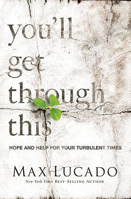 You'll Get Through This: Hope and Help for Your Turbulent Times (Hardback)