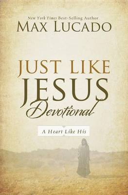 Just Like Jesus Devotional: A Thirty-Day Walk with the Savior (Hardback)