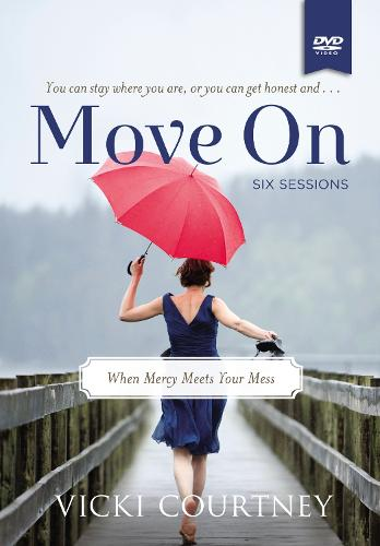 Move On: A DVD Study: When Mercy Meets Your Mess (DVD video)