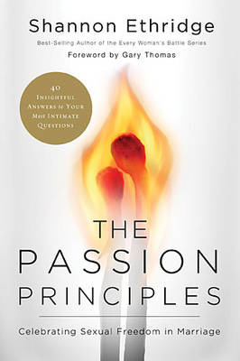 The Passion Principles: Celebrating Sexual Freedom in Marriage (Paperback)
