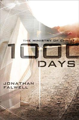 1,000 Days: The Ministry of Christ (Paperback)