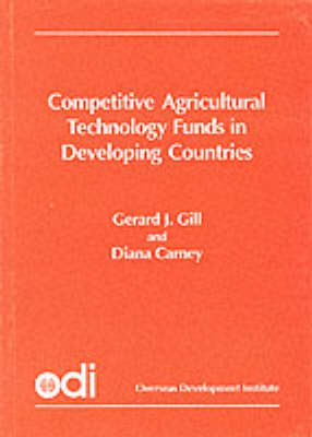 Competitive Agricultural Technology Funds in Developing Countries - ODI Research Study S. (Paperback)