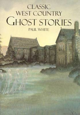 Classic West Country Ghost Stories (Paperback)