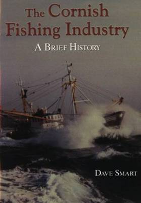 The Cornish Fishing Industry: A Brief History (Paperback)