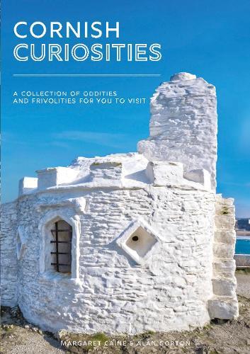 Cornish Curiosities: A Collection of Oddities, Frivolities and Downright Stupidities (Paperback)