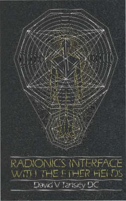 Radionics: Interface with the Ether Fields (Paperback)