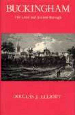 Buckingham: The Loyal and Ancient Borough (Paperback)