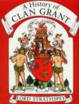 A History of Clan Grant (Paperback)