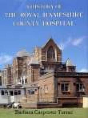 A History of Royal Hampshire County Hospital (Paperback)